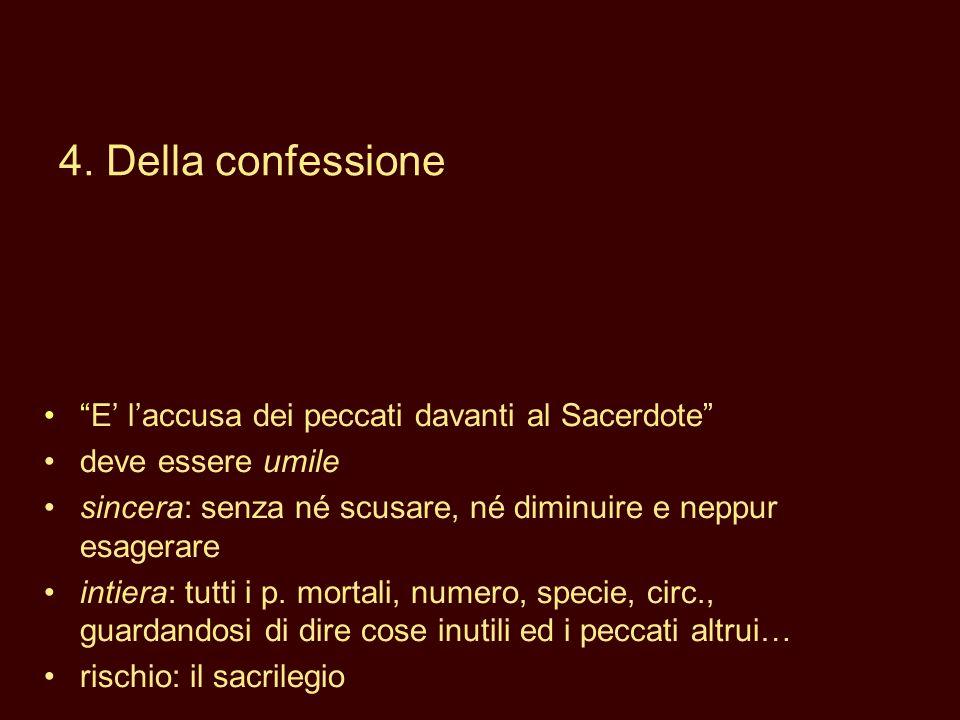 4. Della confessione E' l'accusa dei peccati davanti al Sacerdote