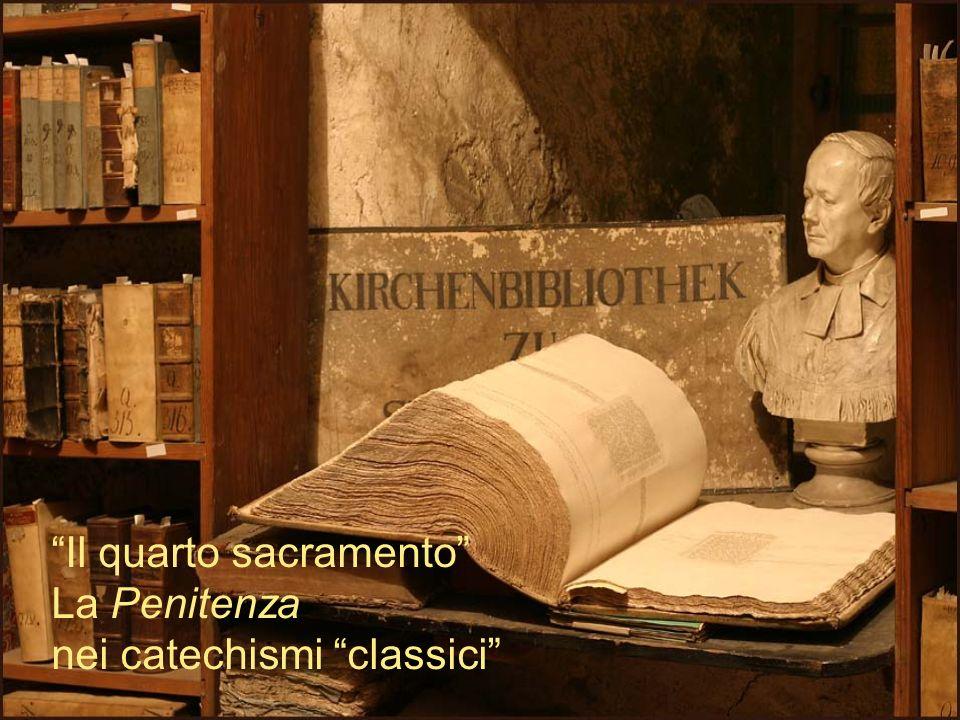 Il quarto sacramento La Penitenza nei catechismi classici