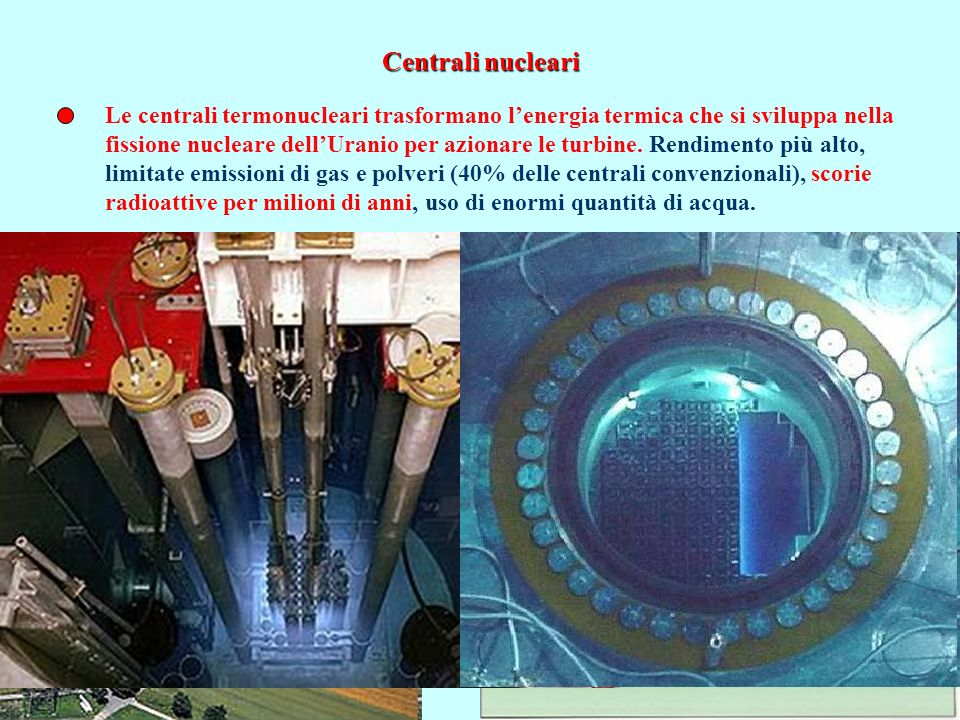 Centrali nucleariLe centrali termonucleari trasformano l'energia termica che si sviluppa nella.