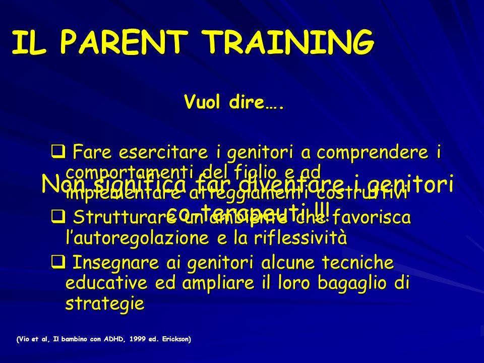 Non significa far diventare i genitori co-terapeuti !!!