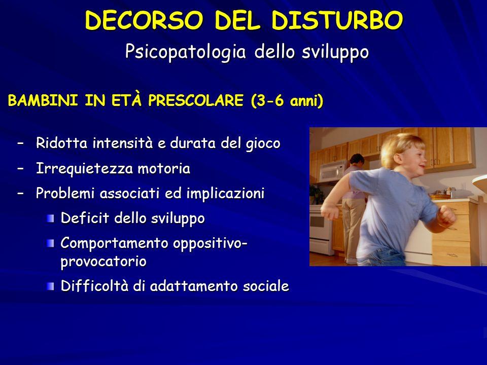 DECORSO DEL DISTURBO Psicopatologia dello sviluppo