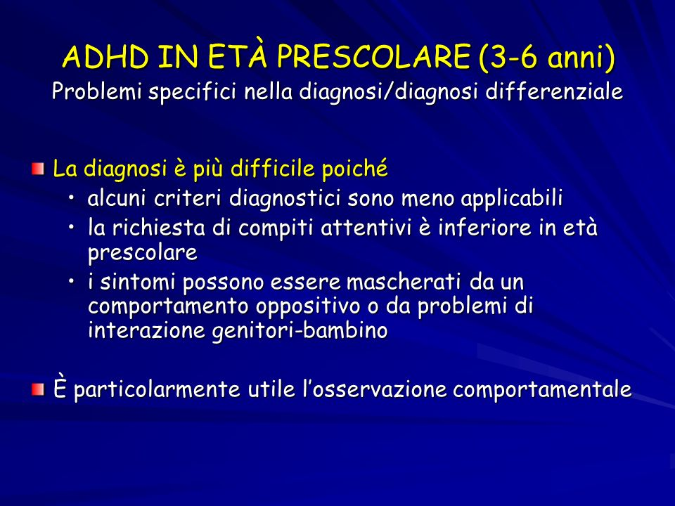 ADHD IN ETÀ PRESCOLARE (3-6 anni) Problemi specifici nella diagnosi/diagnosi differenziale