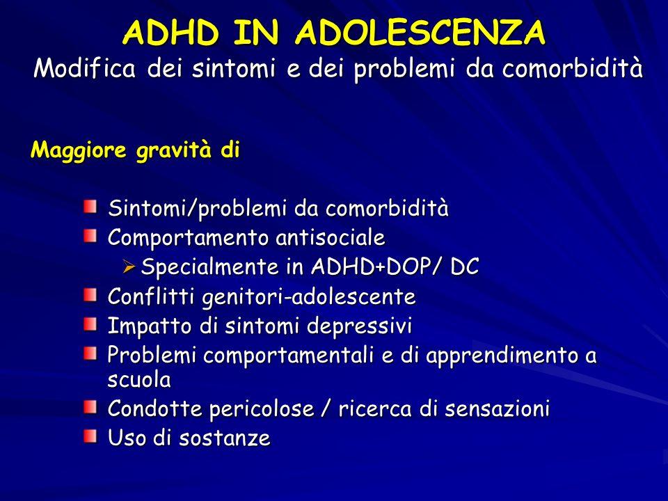 ADHD IN ADOLESCENZA Modifica dei sintomi e dei problemi da comorbidità