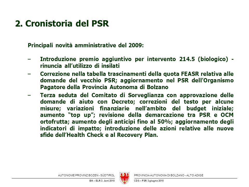 2. Cronistoria del PSR Principali novità amministrative del 2009: