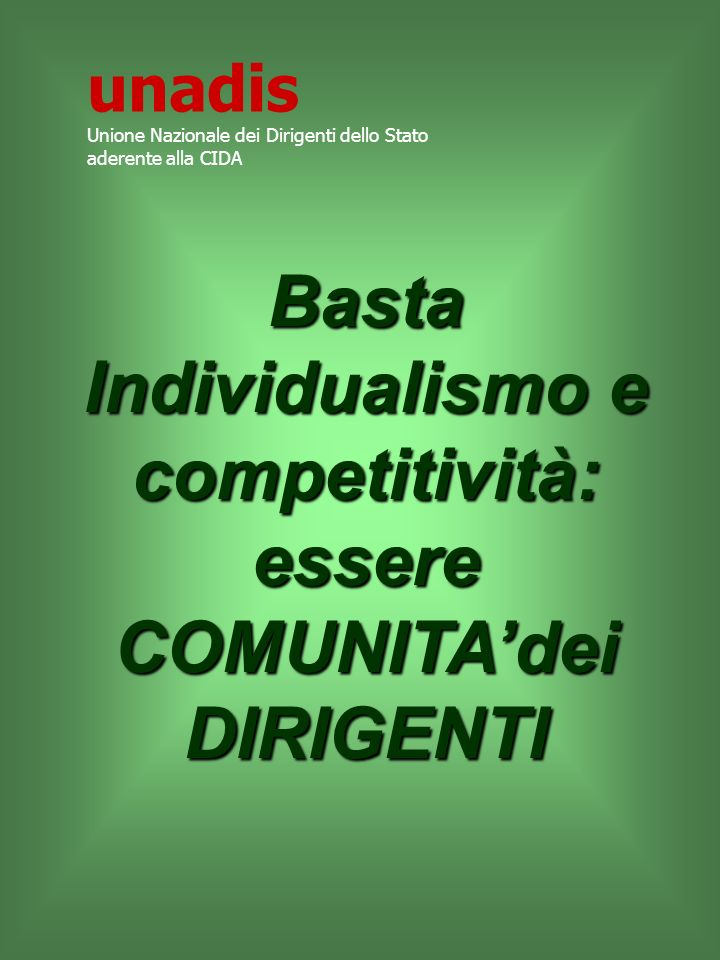 Basta Individualismo e competitività: essere COMUNITA'dei DIRIGENTI