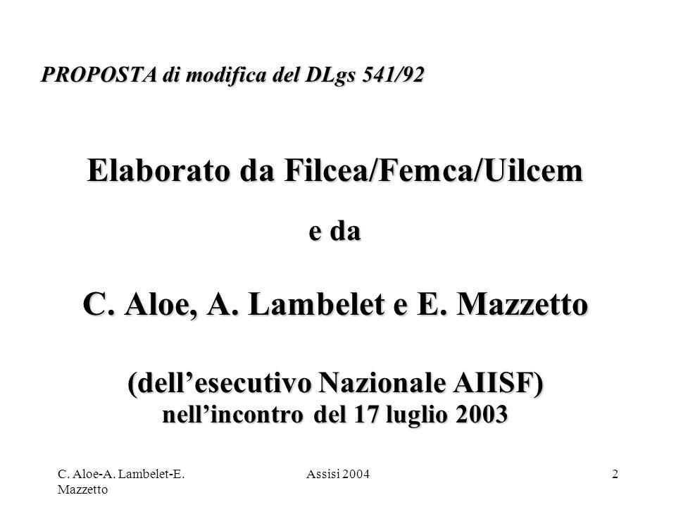 Elaborato da Filcea/Femca/Uilcem C. Aloe, A. Lambelet e E. Mazzetto