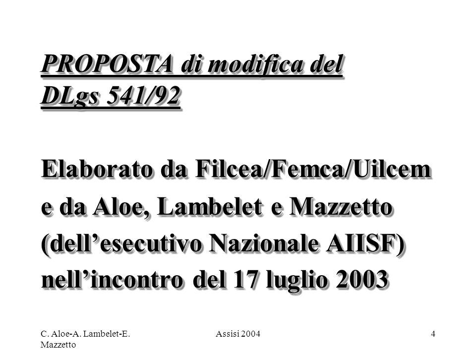 PROPOSTA di modifica del DLgs 541/92 Elaborato da Filcea/Femca/Uilcem