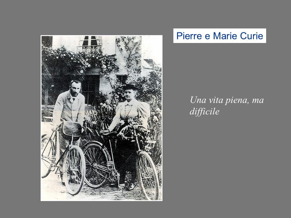 Pierre e Marie Curie Una vita piena, ma difficile