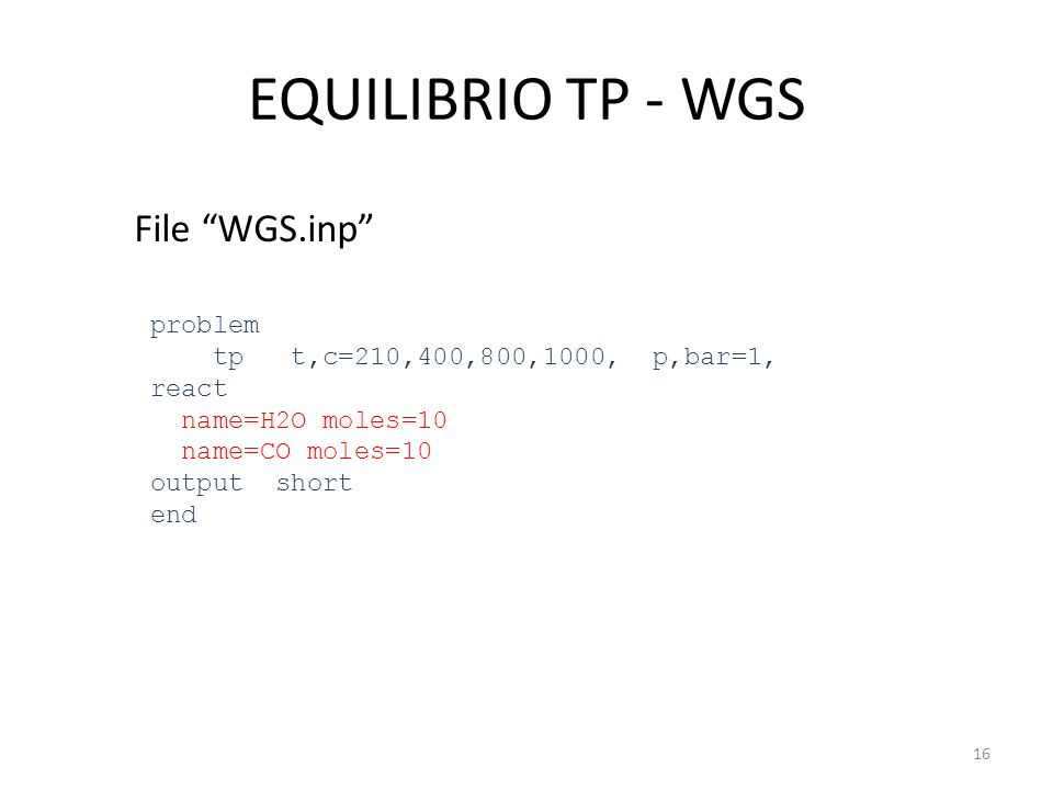 EQUILIBRIO TP - WGS File WGS.inp problem