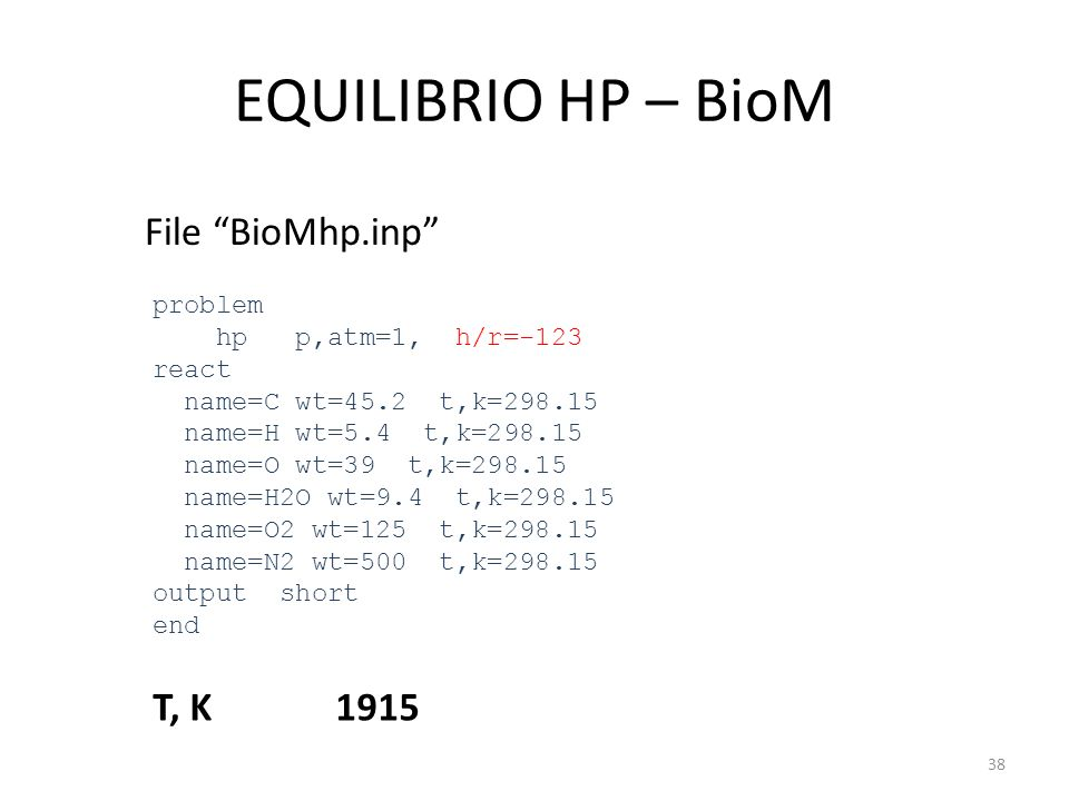 EQUILIBRIO HP – BioM File BioMhp.inp T, K 1915 problem