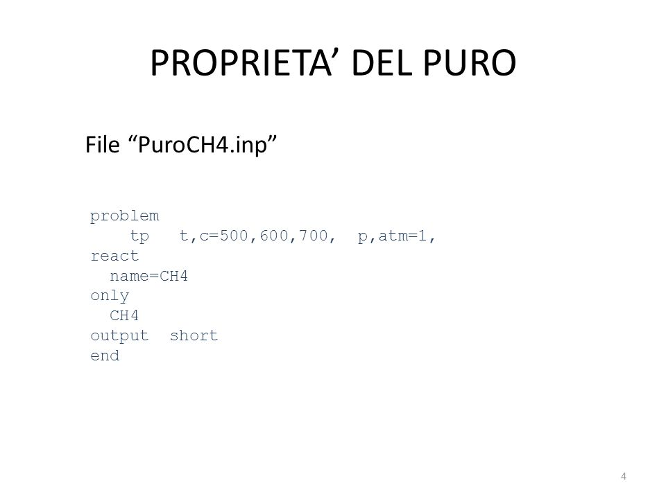 PROPRIETA' DEL PURO File PuroCH4.inp problem