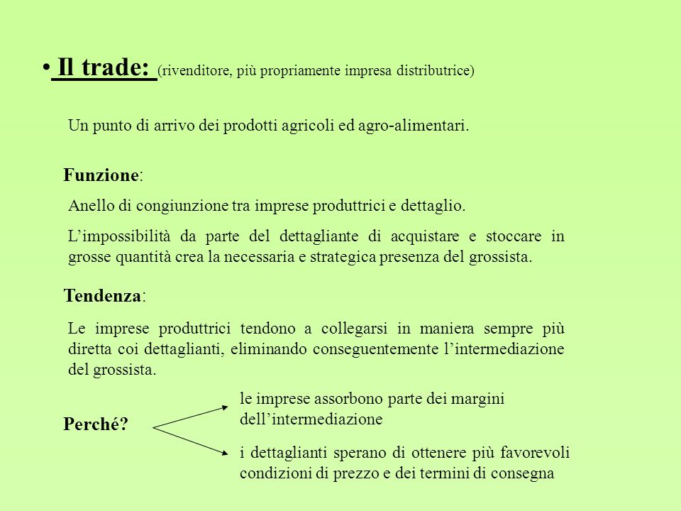 Il trade: (rivenditore, più propriamente impresa distributrice)
