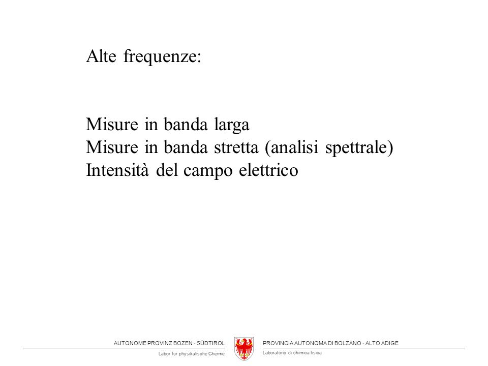 Alte frequenze: Misure in banda larga.