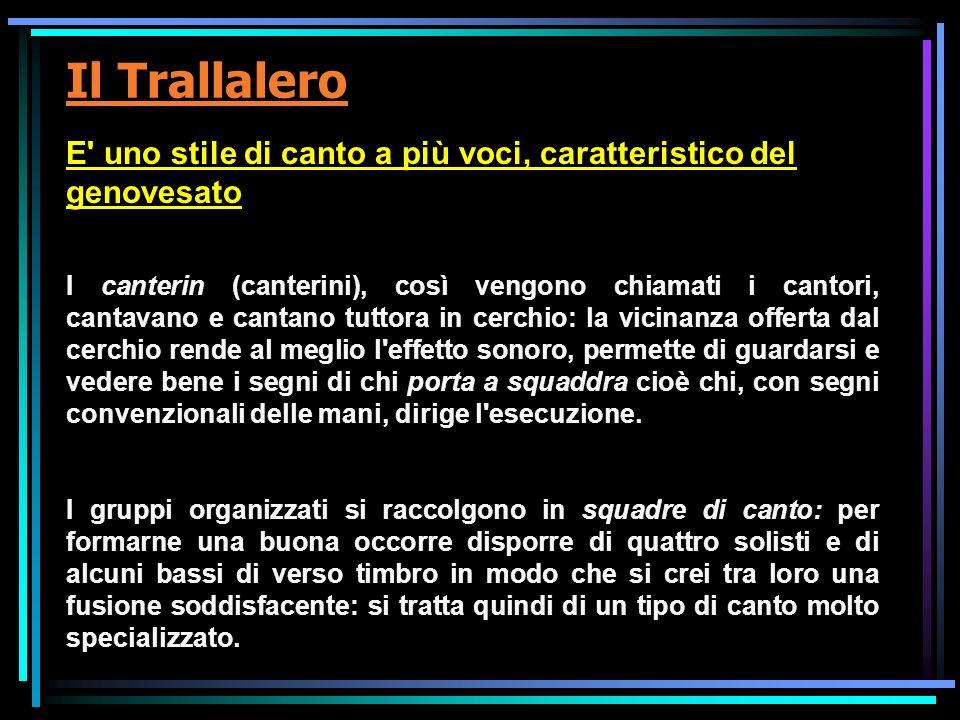 Il TrallaleroE uno stile di canto a più voci, caratteristico del genovesato.
