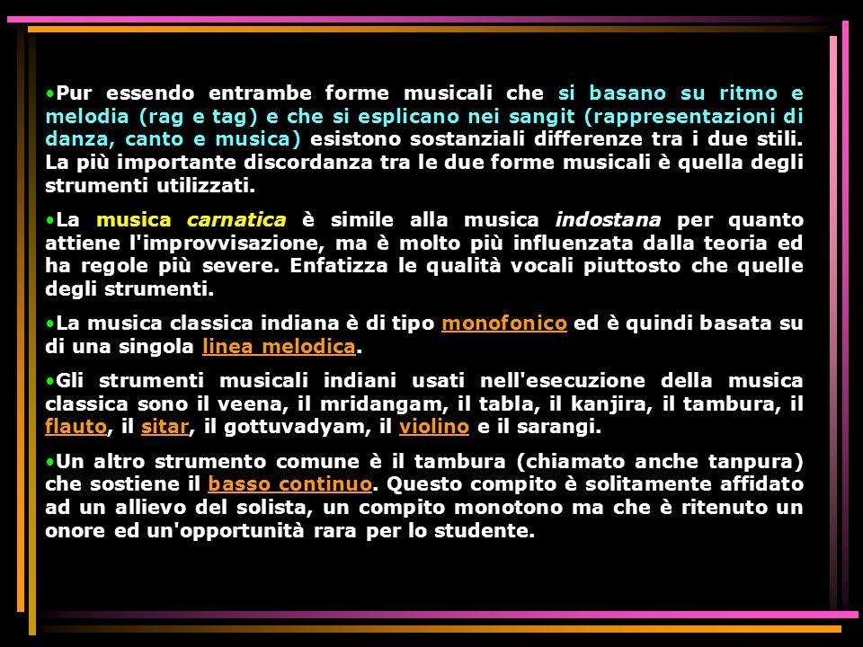 Pur essendo entrambe forme musicali che si basano su ritmo e melodia (rag e tag) e che si esplicano nei sangit (rappresentazioni di danza, canto e musica) esistono sostanziali differenze tra i due stili. La più importante discordanza tra le due forme musicali è quella degli strumenti utilizzati.