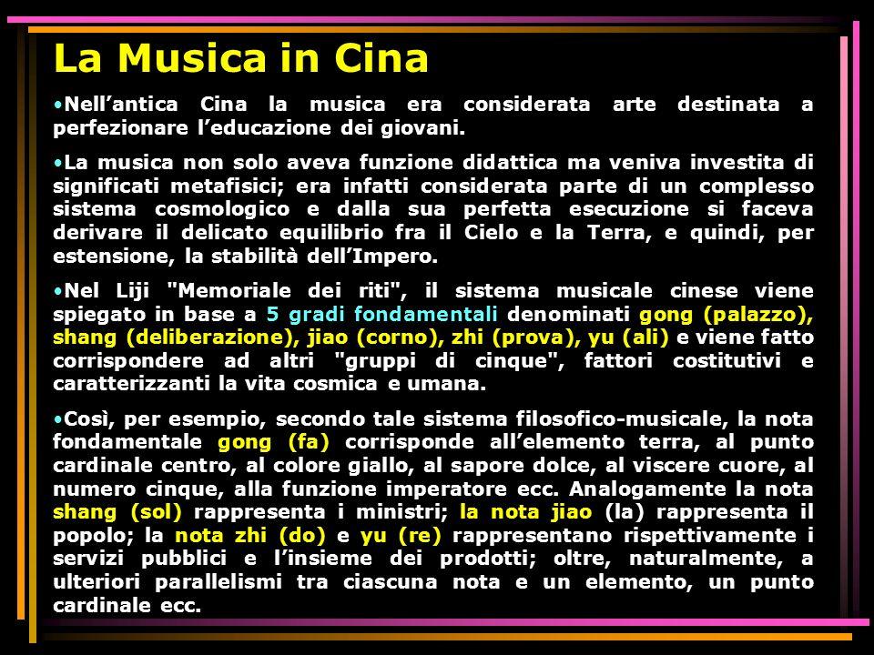La Musica in Cina Nell'antica Cina la musica era considerata arte destinata a perfezionare l'educazione dei giovani.