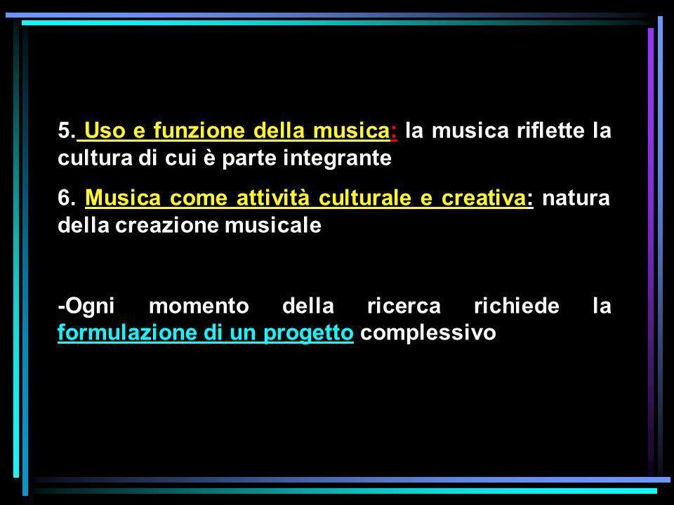 5. Uso e funzione della musica: la musica riflette la cultura di cui è parte integrante