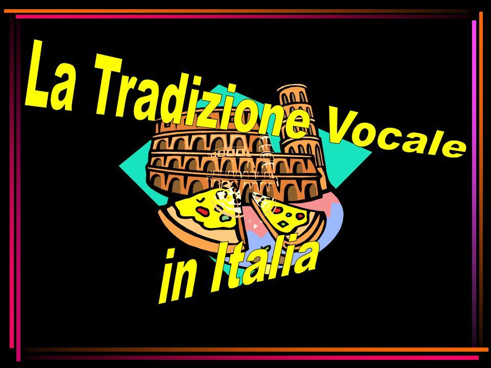 La Tradizione Vocale in Italia