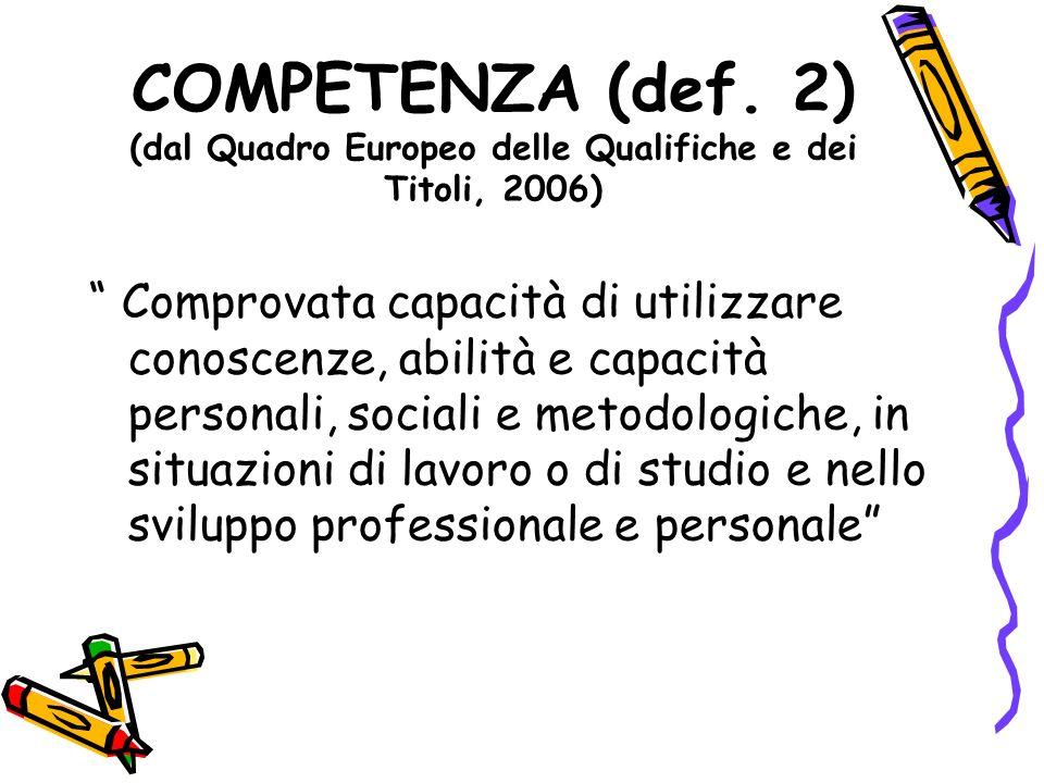 COMPETENZA (def. 2) (dal Quadro Europeo delle Qualifiche e dei Titoli, 2006)