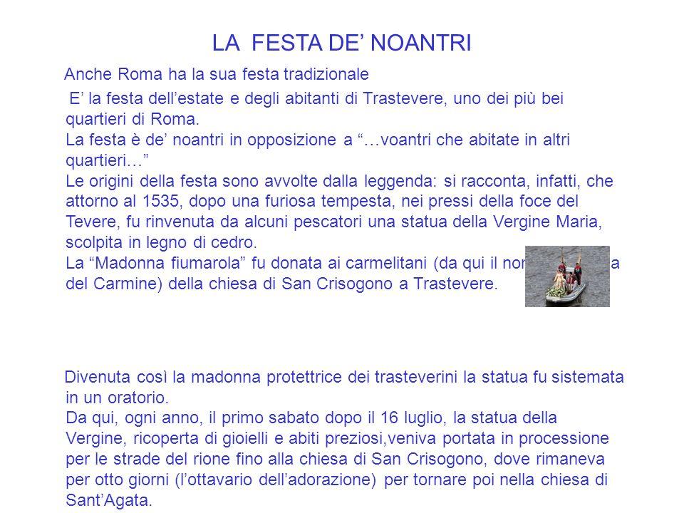 LA FESTA DE' NOANTRI Anche Roma ha la sua festa tradizionale