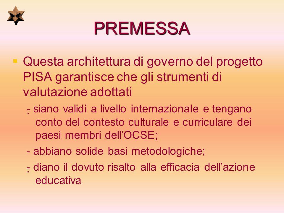 PREMESSA Questa architettura di governo del progetto PISA garantisce che gli strumenti di valutazione adottati.