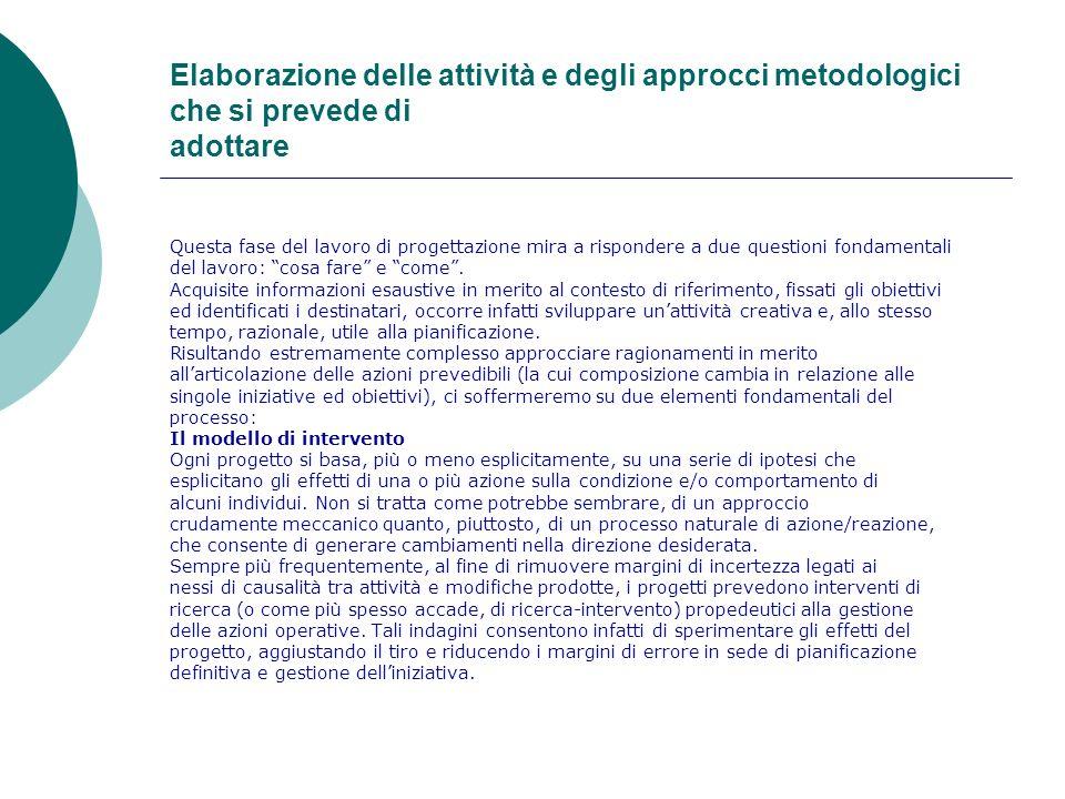 Elaborazione delle attività e degli approcci metodologici che si prevede di adottare
