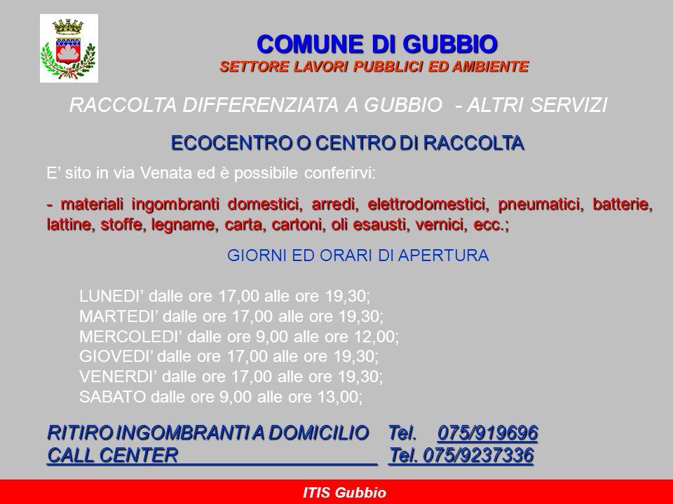 COMUNE DI GUBBIO RACCOLTA DIFFERENZIATA A GUBBIO - ALTRI SERVIZI