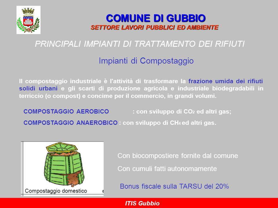 COMUNE DI GUBBIO PRINCIPALI IMPIANTI DI TRATTAMENTO DEI RIFIUTI