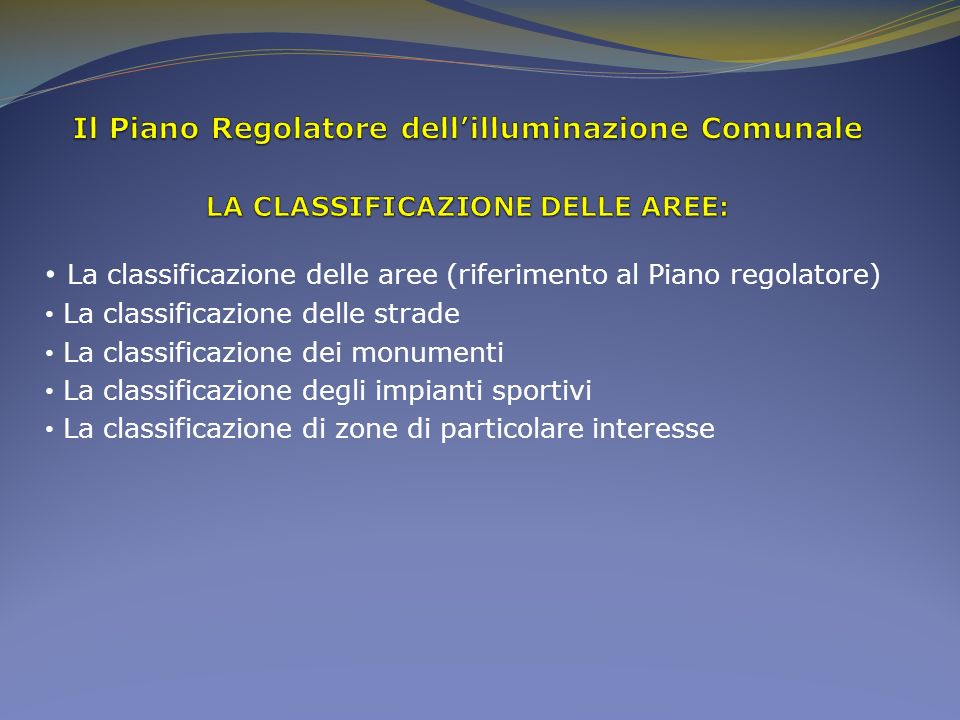 La classificazione delle aree (riferimento al Piano regolatore)