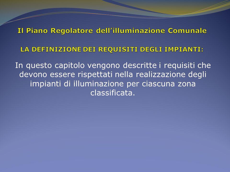 Il Piano Regolatore dell'illuminazione Comunale LA DEFINIZIONE DEI REQUISITI DEGLI IMPIANTI:
