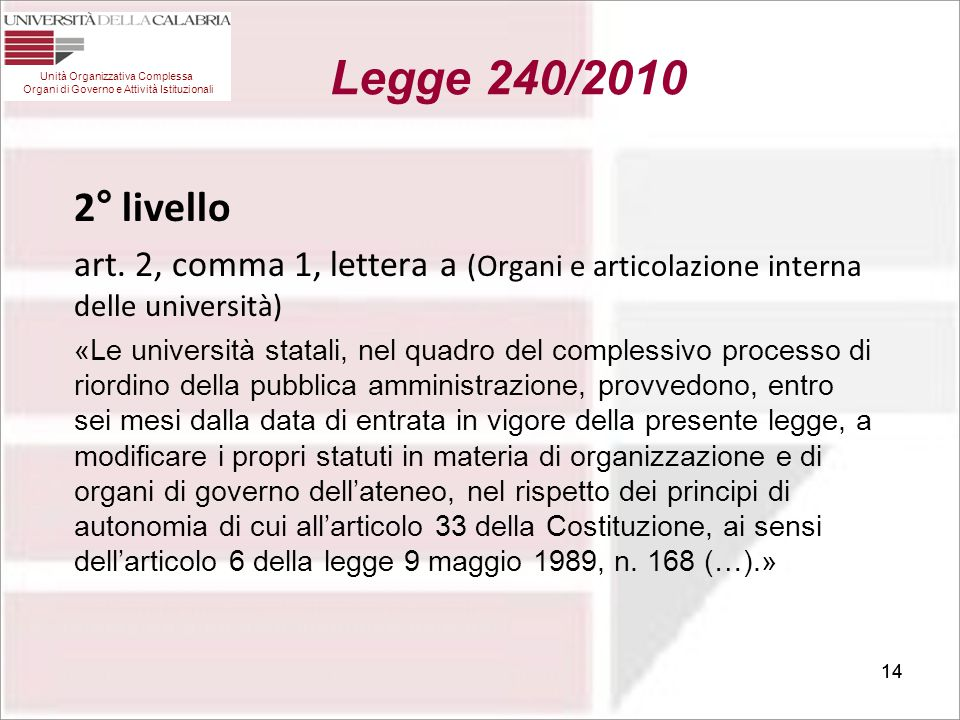 Legge 240/2010 Unità Organizzativa Complessa Organi di Governo e Attività Istituzionali. 2° livello.