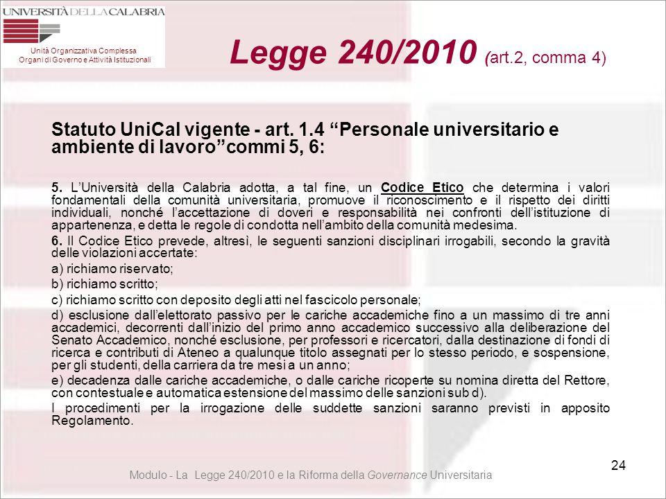 Legge 240/2010 (art.2, comma 4) Unità Organizzativa Complessa Organi di Governo e Attività Istituzionali.