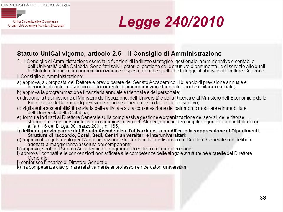 Legge 240/2010 Unità Organizzativa Complessa Organi di Governo e Attività Istituzionali.