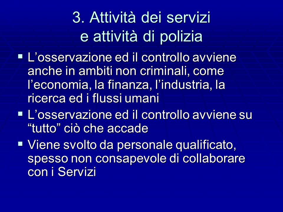 3. Attività dei servizi e attività di polizia