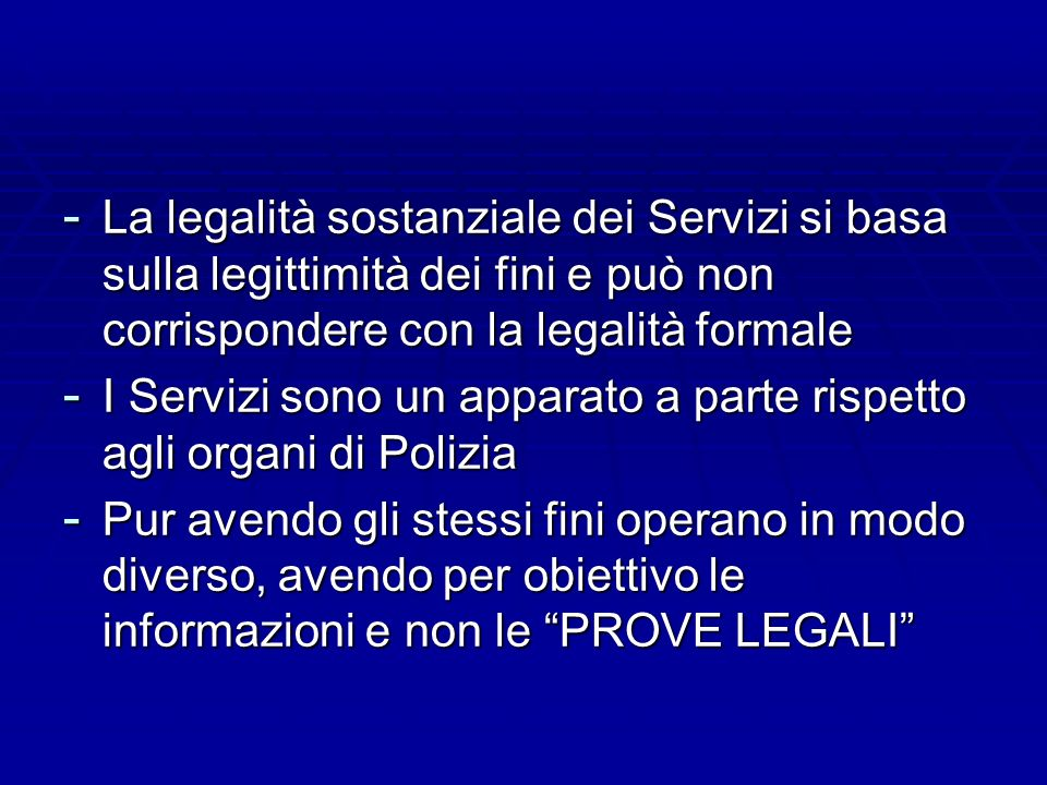 La legalità sostanziale dei Servizi si basa sulla legittimità dei fini e può non corrispondere con la legalità formale