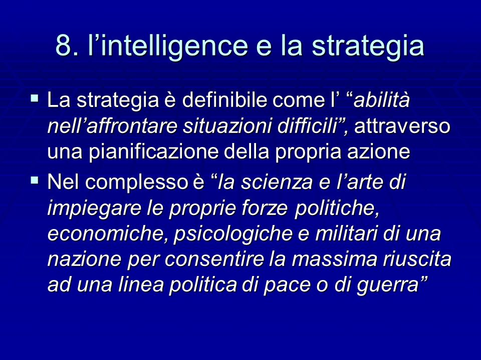 8. l'intelligence e la strategia