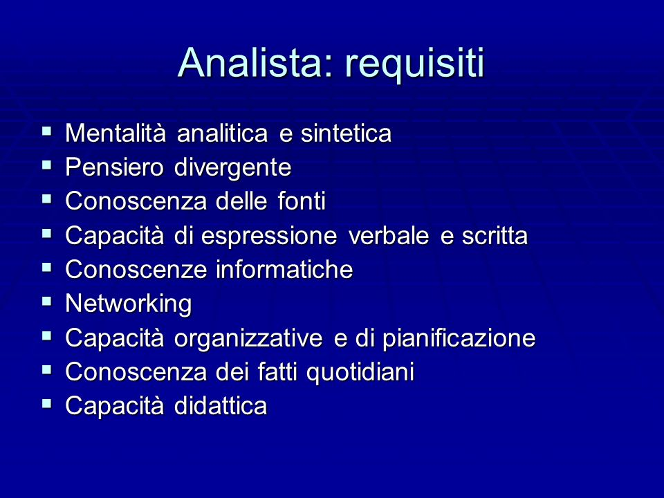 Analista: requisiti Mentalità analitica e sintetica