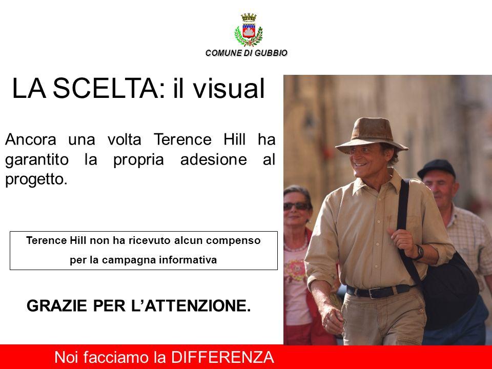 COMUNE DI GUBBIO LA SCELTA: il visual. Ancora una volta Terence Hill ha garantito la propria adesione al progetto.