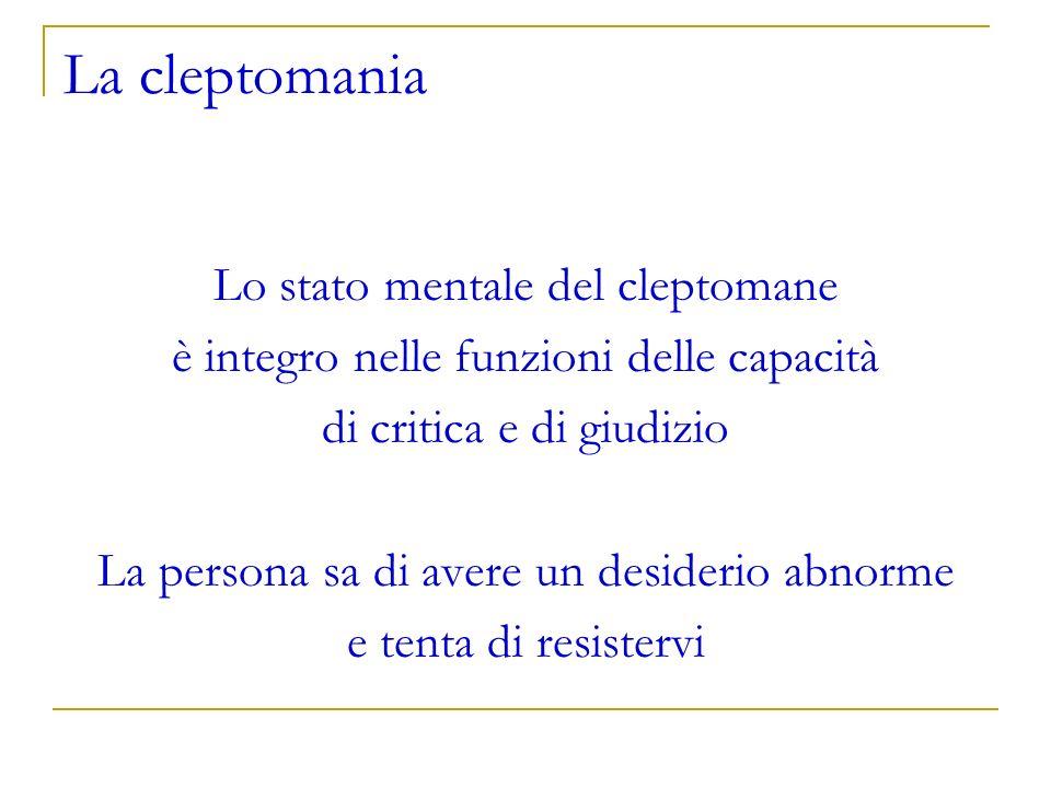 La cleptomania Lo stato mentale del cleptomane