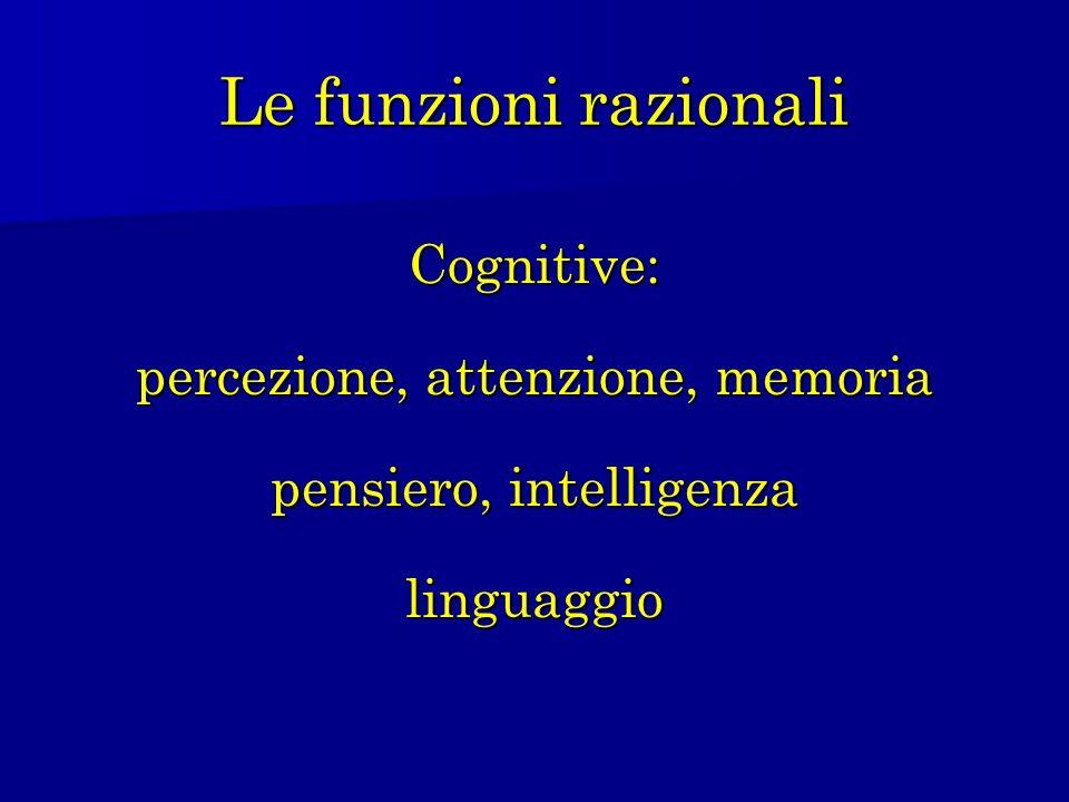 Le funzioni razionali Cognitive: percezione, attenzione, memoria