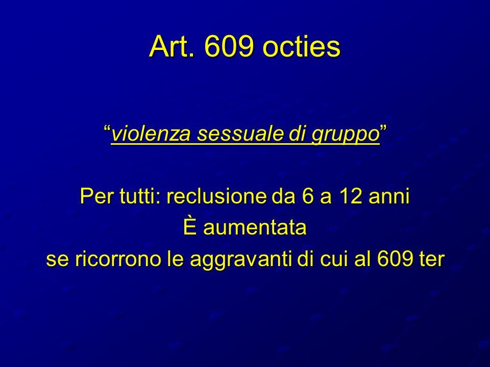Art. 609 octies violenza sessuale di gruppo