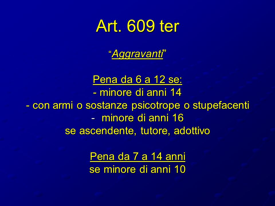 Art. 609 ter Pena da 6 a 12 se: - minore di anni 14