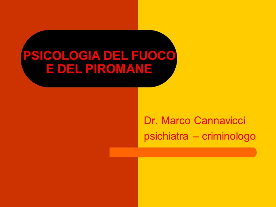 PSICOLOGIA DEL FUOCO E DEL PIROMANE