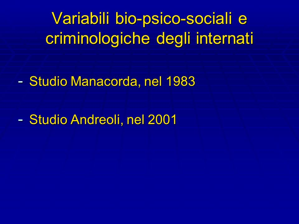 Variabili bio-psico-sociali e criminologiche degli internati