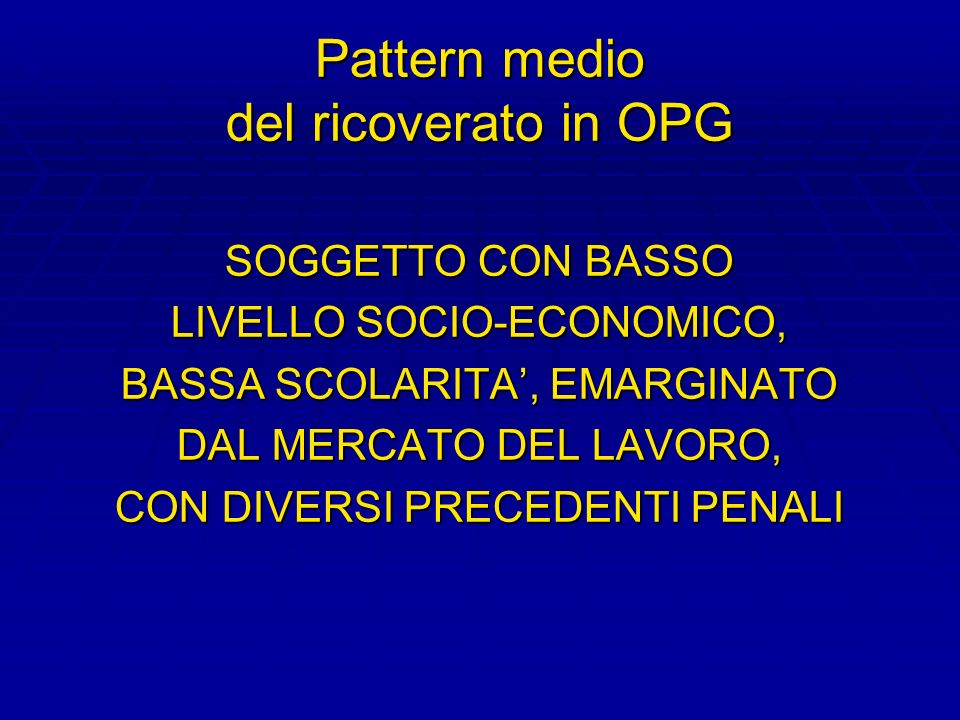 Pattern medio del ricoverato in OPG