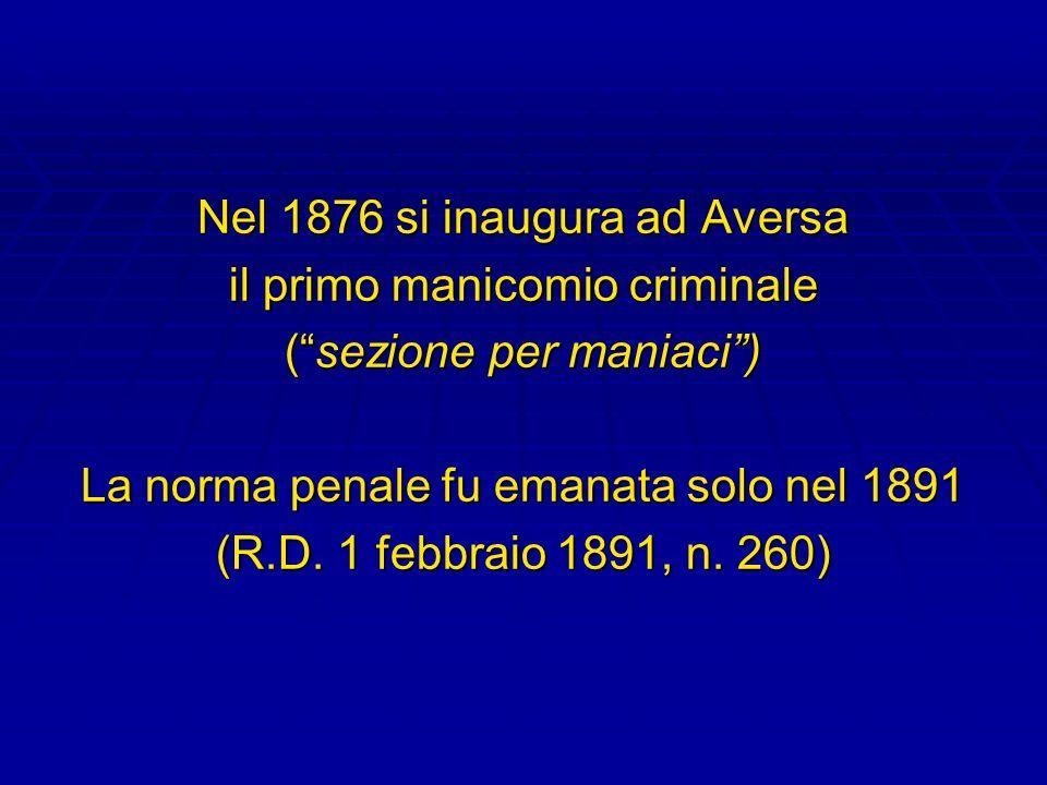 Nel 1876 si inaugura ad Aversa il primo manicomio criminale