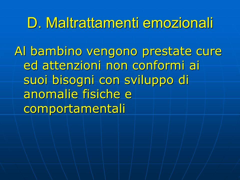 D. Maltrattamenti emozionali