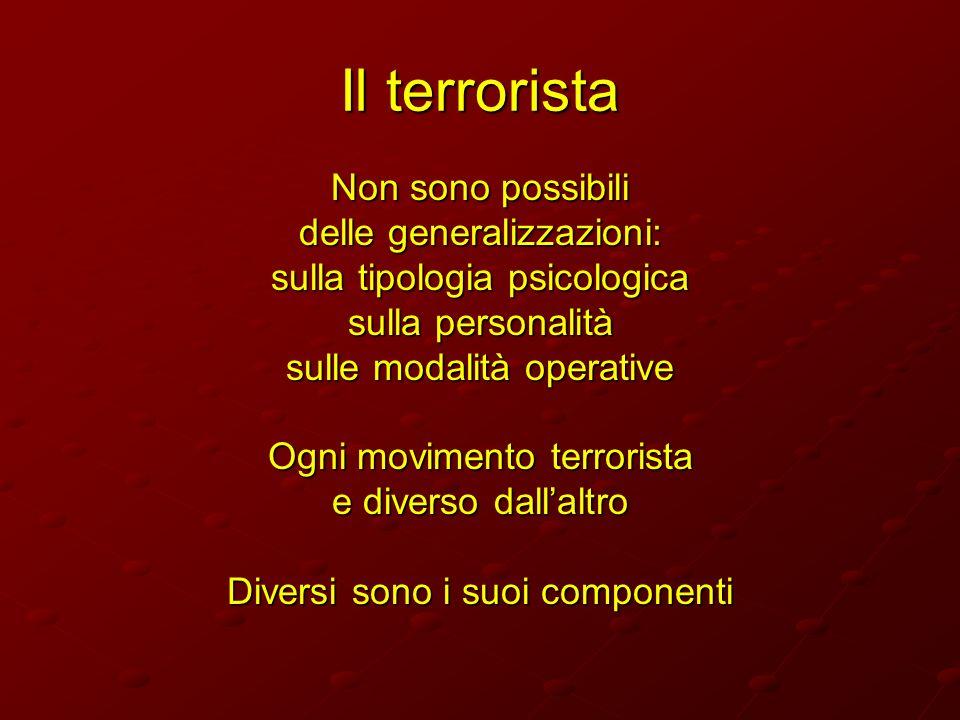 Il terrorista Non sono possibili delle generalizzazioni: