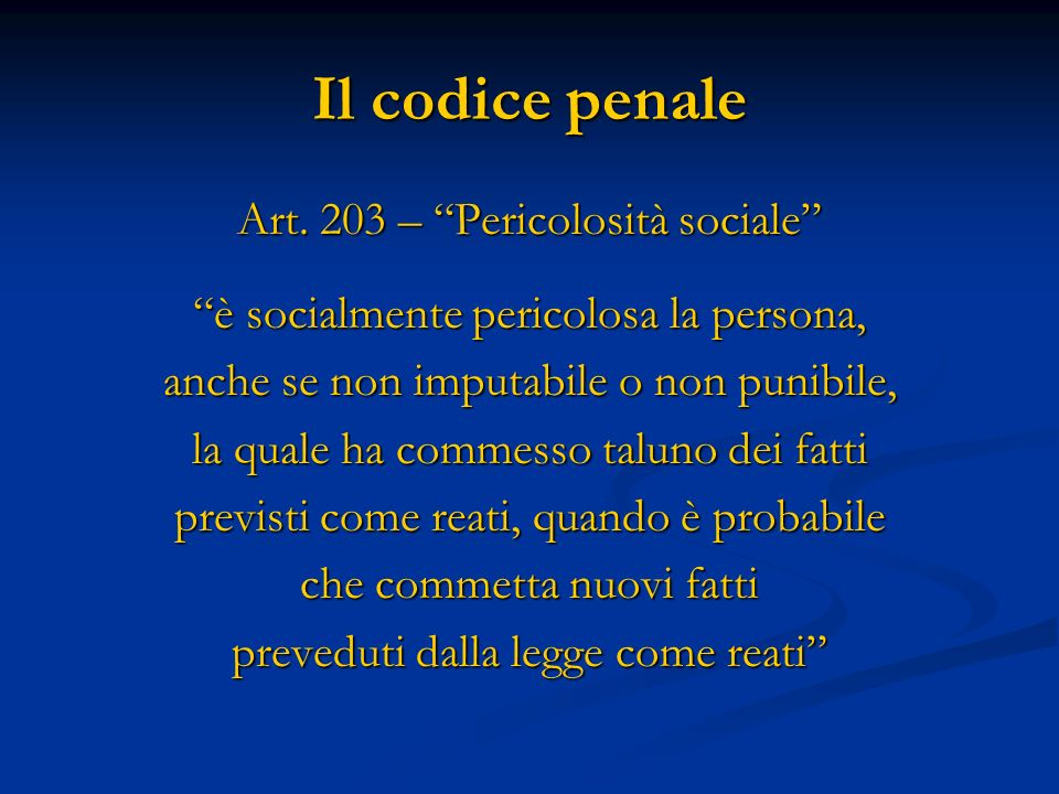 Il codice penale Art. 203 – Pericolosità sociale