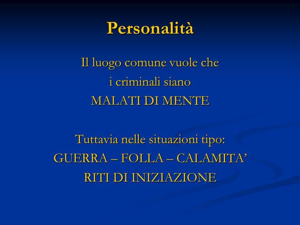 Personalità Il luogo comune vuole che i criminali siano